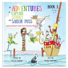 The Adventures of Captain Stinky and Sailor Puss: Captain Stinky & Sailor Puss Meet the Magicals
